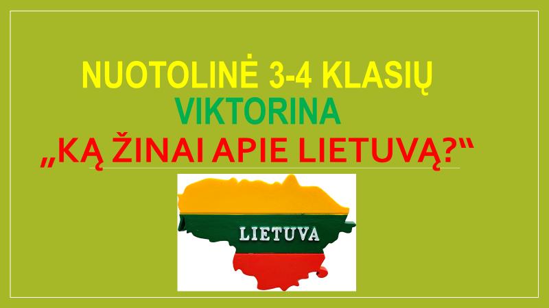 """Viktorina""""Ką žinai apie Lietuvą""""."""